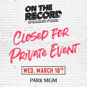 CLOSED FOR PRIVATE EVENT, Wednesday, March 18th, 2020