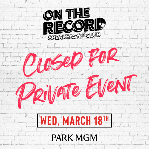 CLOSED FOR PRIVATE EVENT - On The Record