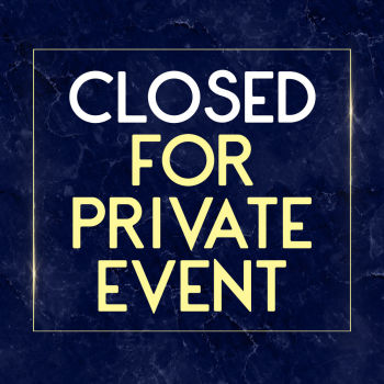 Closed For Private Event - Wed Jan 22