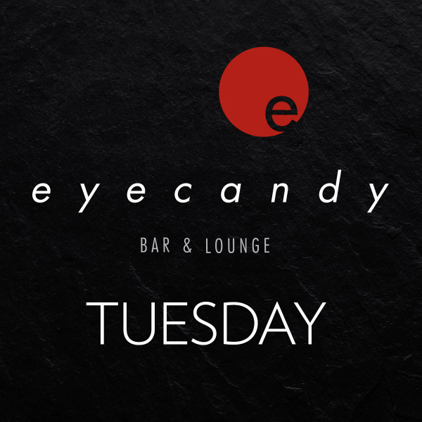 eyecandy bar & lounge tuesdays