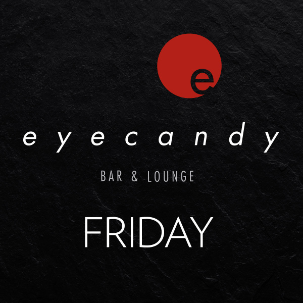 eyecandy bar & lounge fridays