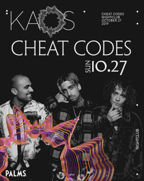 Cheat Codes - Kaos Nightclub