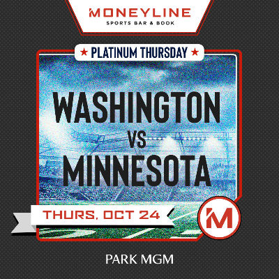 Platinum Thursdays: Washington vs Minnesota, Thursday, October 24th, 2019