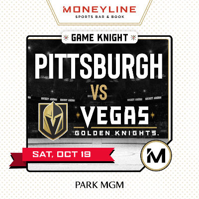 Game KNIGHT: Pittsburgh vs VGK, Saturday, October 19th, 2019