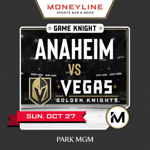 Game KNIGHT: Anaheim vs VGK, Sunday, October 27th, 2019