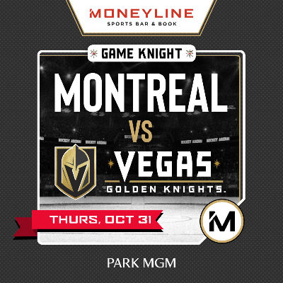 Game KNIGHT: Montreal vs VGK, Thursday, October 31st, 2019