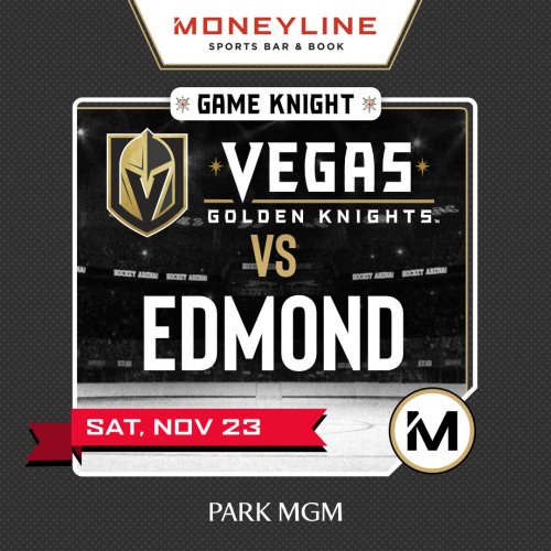 Game KNIGHT: Edmond vs VGK - Moneyline Sports Bar & Book