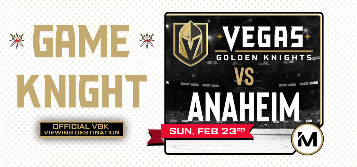 Game KNIGHT: VGK vs Anaheim