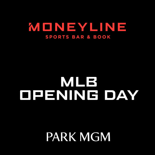 Openings Day - Moneyline Sports Bar & Book