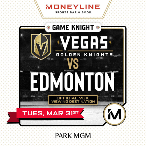 Game KNIGHT: VGK vs Edmonton - Moneyline Sports Bar & Book