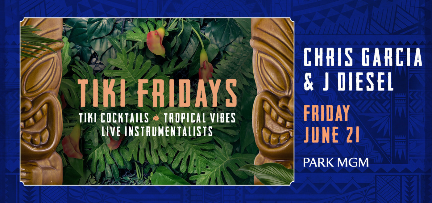 TIKI FRIDAYS with CHRIS GARCIA & J. DIESEL