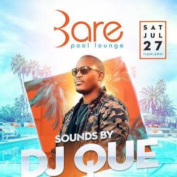 Bare Saturday's W/ DJ Que - Sat Jul 27