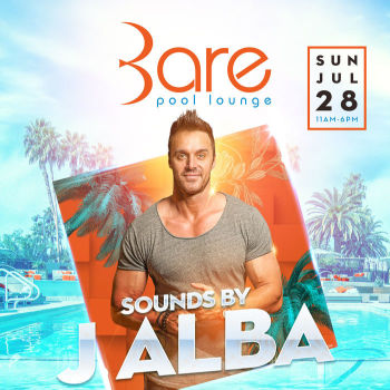 Bare Sunday's W/ DJ J Alba - Sun Jul 28