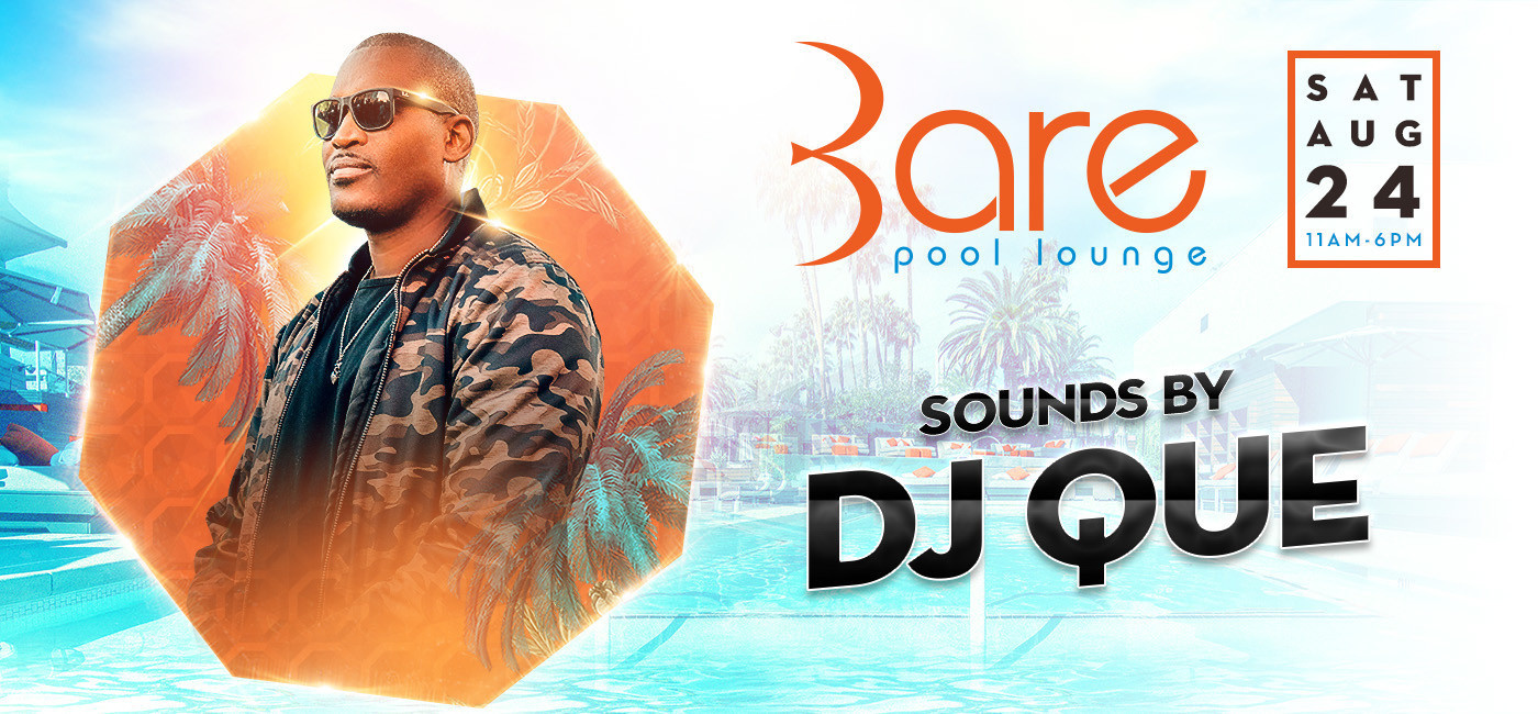 Bare Saturday's W/ DJ Que
