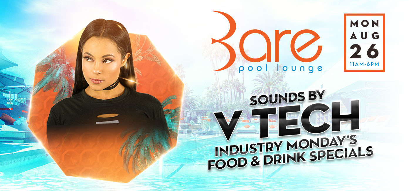 Bare Industry Monday's Featuring DJ V Tech