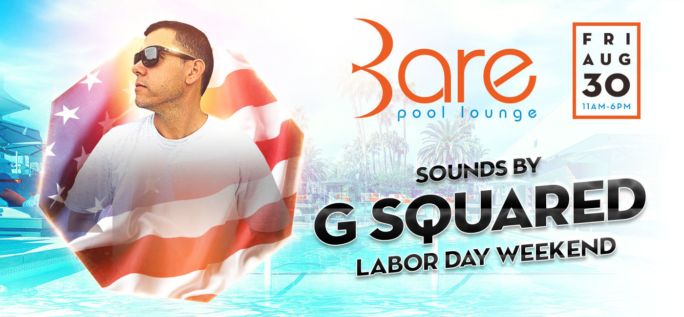 Bare Friday's W/ DJ G Squared
