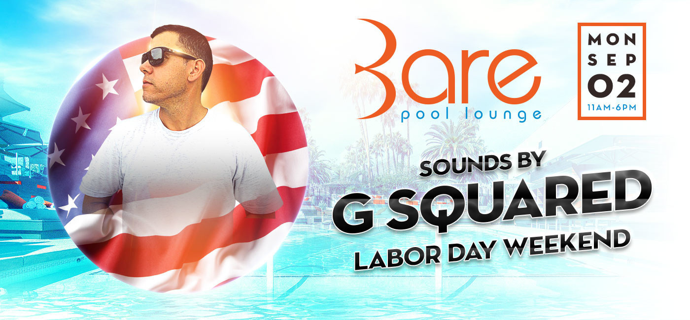 Bare Labor Day Monday W/ DJ G Squared