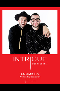 LA LEAKERS at Intrigue