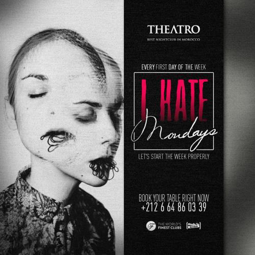 I Hate Mondays - Theatro