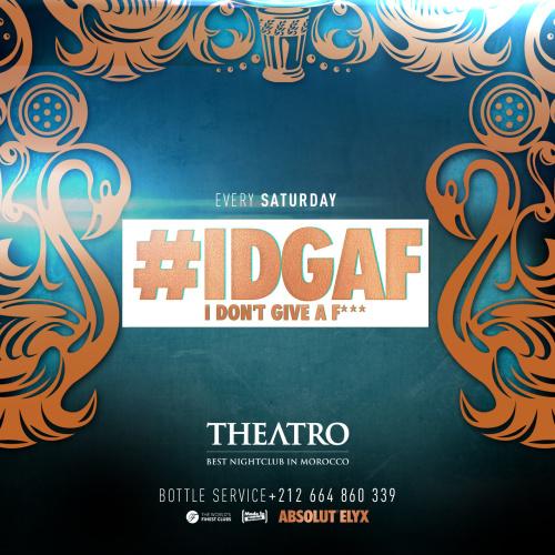 #IDGAF - Theatro