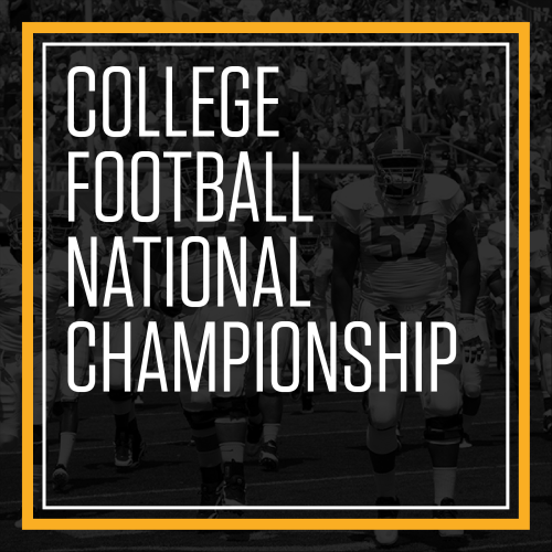 College Football National Championship - Monday, Jan 11, 2021 @ 12:00am