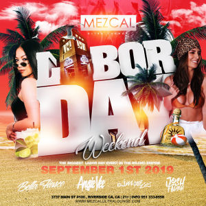 Labor Day Weekend - Mezcal Ultra Lounge