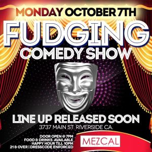 Fudging Comedy Show, Monday, October 7th, 2019