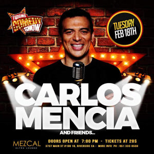 Comedy Show - Carlos Mencia, Tuesday, February 18th, 2020