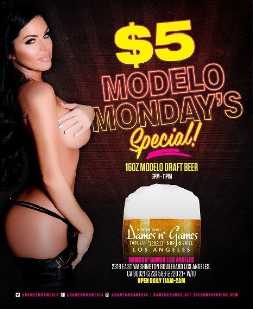 Modelo Monday's - Dames N Games Topless Sports Bar & Grill LA