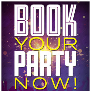 BOOK YOUR PARTY WITH US!, Friday, January 25th, 2019