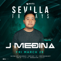 Sevilla Fridays presents DJ City's very own DJ J-MEDINA