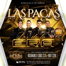LAS PACAS this and every Wednesday Night with LOS DE LA ERA &  BANDA LOS PLEBES DE SINALOA
