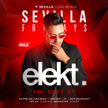 SEVILLA FRIDAYS  with DJ ELEKT | Don't Miss Out !!!
