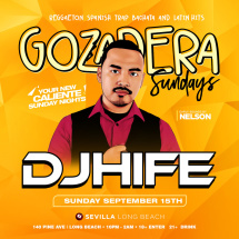 LA GOZADERA your new caliente SUNDAY NIGHTS with DJ HIFE & DJ NELSON