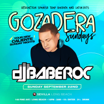 LA GOZADERA your new caliente SUNDAY NIGHTS with DJ BABEROC