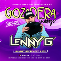 LA GOZADERA your new caliente SUNDAY NIGHTS with DJ LENNY G