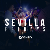 SEVILLA FRIDAYS - BAILA NIGHTS WITH DJ K-NASTY