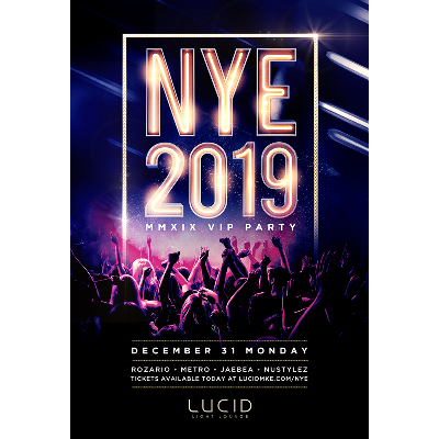 Lucid's NYE 2019 [MMXIX VIP Party], Monday, December 31st, 2018