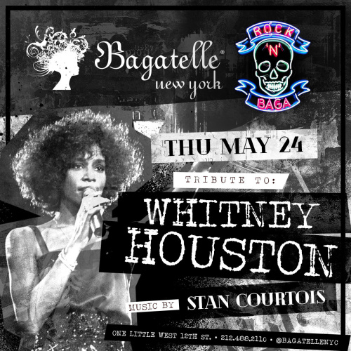 Rock 'N' Baga Tribute to Whitney Houston - Bagatelle NY Restaurant