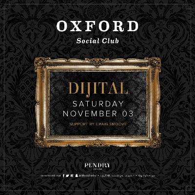Oxford Social Club: Dijital, Saturday, November 3rd, 2018