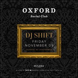 Oxford Social Club: DJ Shift, Friday, November 9th, 2018