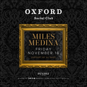 Oxford Social Club: Miles Medina, Friday, November 16th, 2018