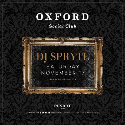 Oxford Social Club: DJ Spryte, Saturday, November 17th, 2018
