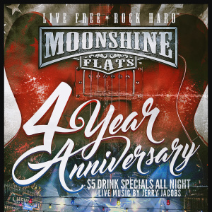 4-Year Anniversary Party with Jerry Jacobs at Moonshine Flats