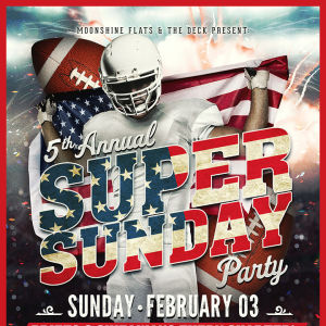 5th Annual Super Sunday Party at Moonshine Flats and The Deck, Sunday, February 3rd, 2019