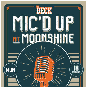 Mic'd Up Competition at The Deck, Monday, February 18th, 2019