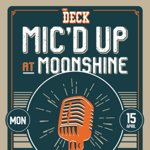 Mic'd Up Music Competition at The Deck, Monday, April 15th, 2019