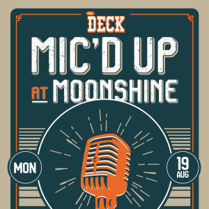 Mic'd Up Music Competition at The Deck, Monday, August 19th, 2019