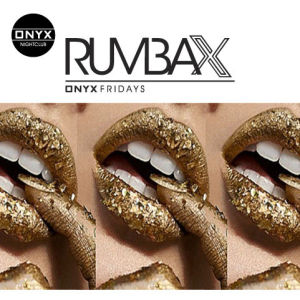 Onyx Nightclub presents Rumba X, Friday, November 29th, 2019