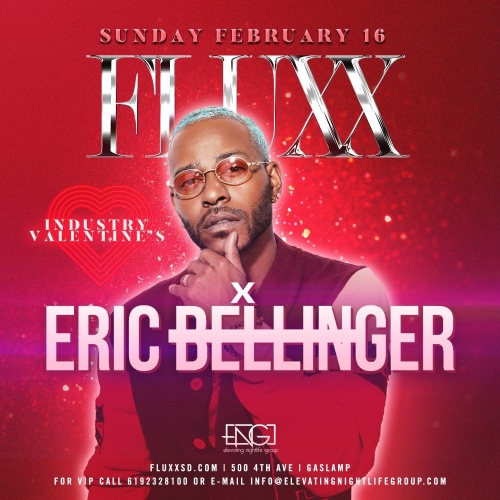 FLUXX Nightclub Presents Eric Bellinger: An Industry Valentines Event - Fluxx